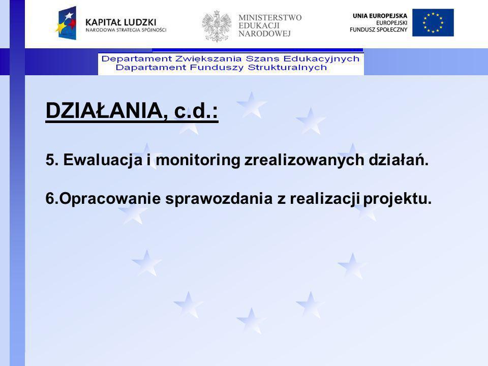 DZIAŁANIA, c.d.: 5. Ewaluacja i monitoring zrealizowanych działań.