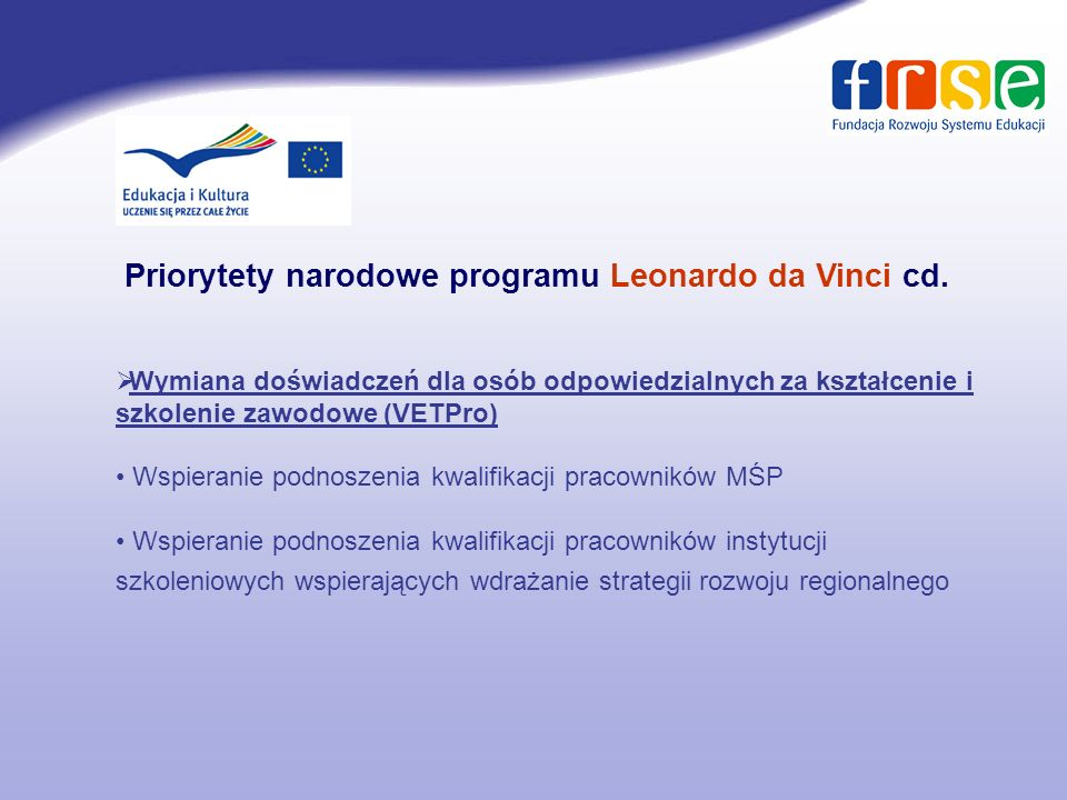 Priorytety narodowe programu Leonardo da Vinci cd.
