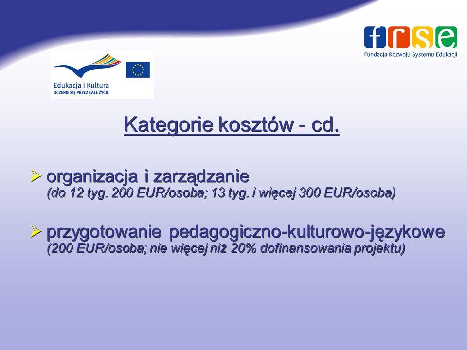 Kategorie kosztów - cd. organizacja i zarządzanie (do 12 tyg. 200 EUR/osoba; 13 tyg. i więcej 300 EUR/osoba)