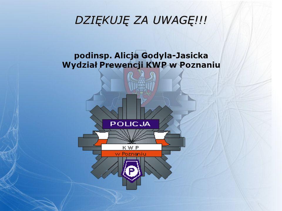 podinsp. Alicja Godyla-Jasicka Wydział Prewencji KWP w Poznaniu