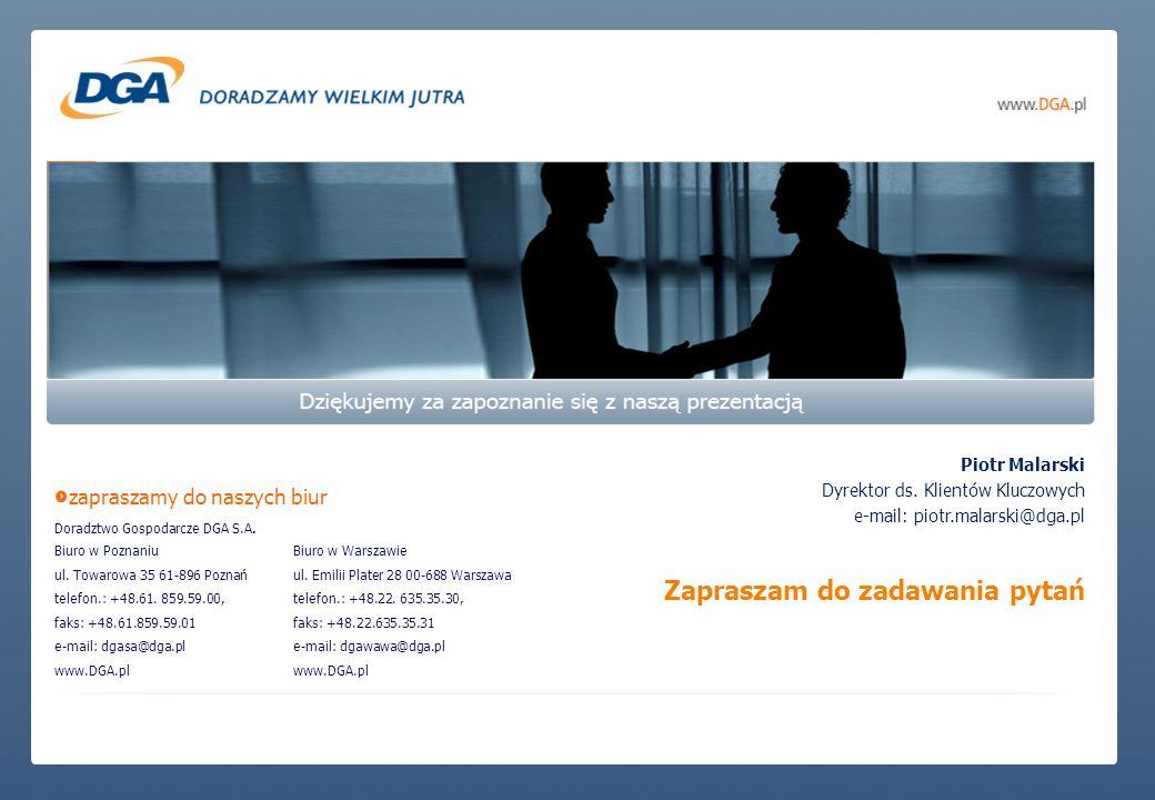 Piotr Malarski Dyrektor ds. Klientów Kluczowych e-mail: piotr.malarski@dga.pl