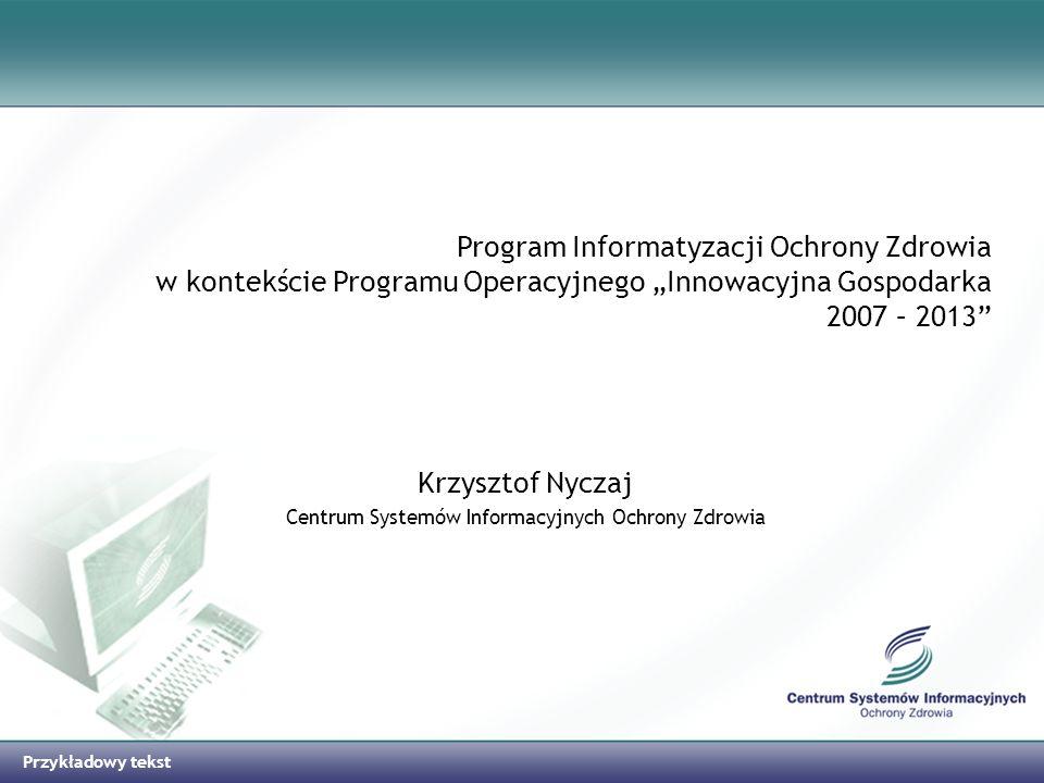 Krzysztof Nyczaj Centrum Systemów Informacyjnych Ochrony Zdrowia