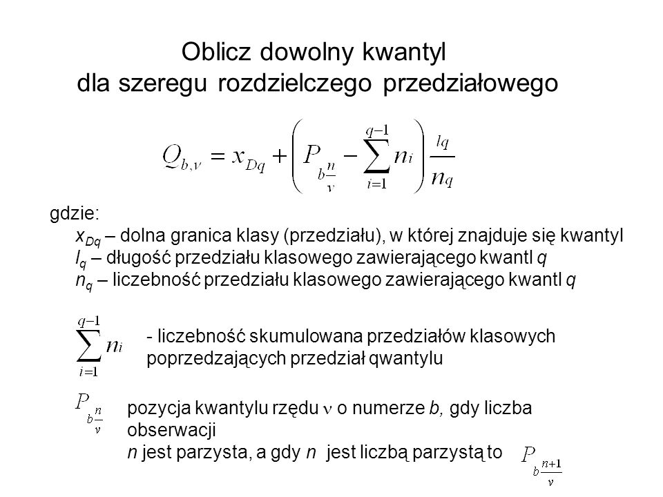 Oblicz dowolny kwantyl dla szeregu rozdzielczego przedziałowego