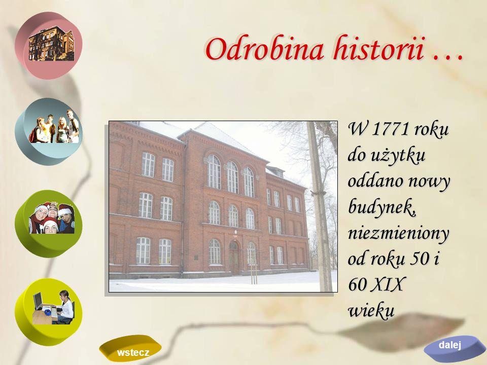 Odrobina historii …W 1771 roku do użytku oddano nowy budynek, niezmieniony od roku 50 i 60 XIX wieku.