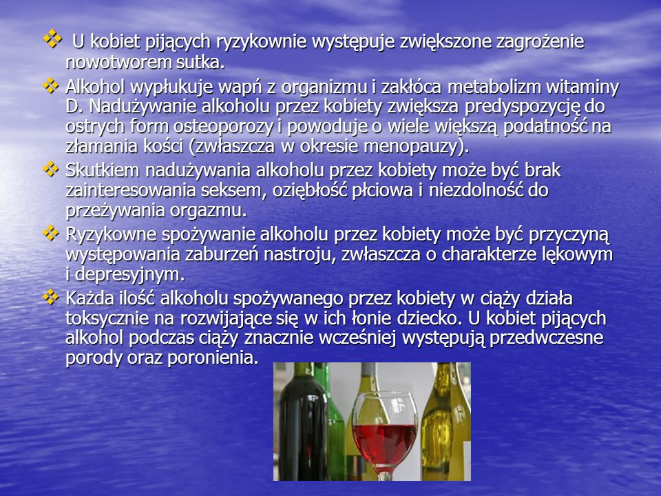 U kobiet pijących ryzykownie występuje zwiększone zagrożenie nowotworem sutka.