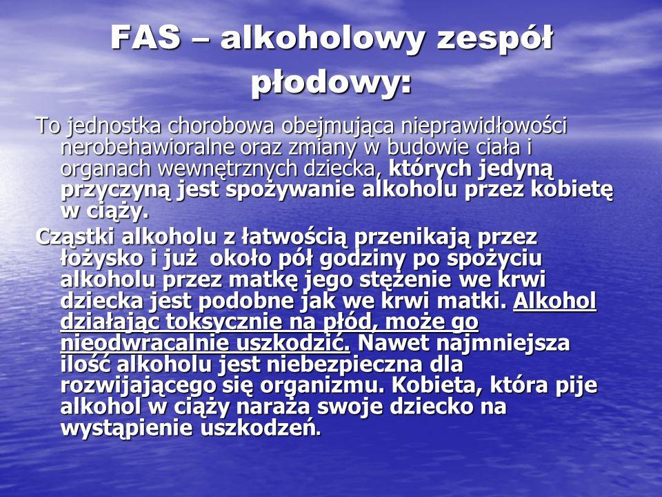 FAS – alkoholowy zespół płodowy: