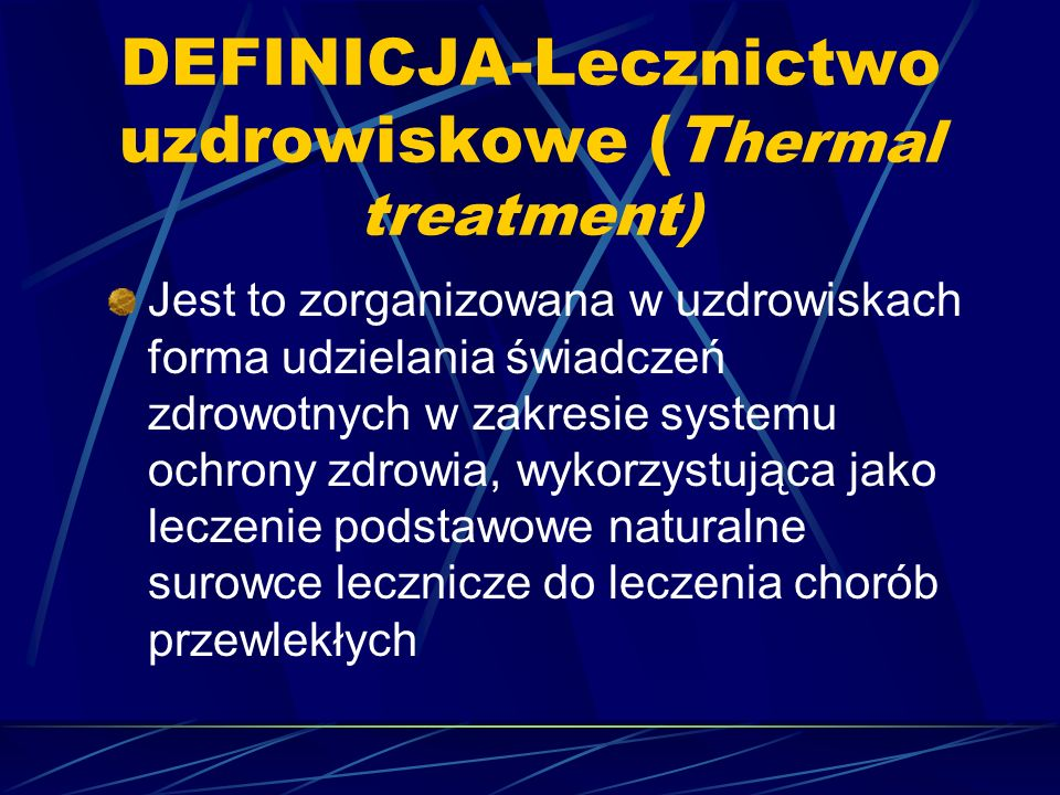 DEFINICJA-Lecznictwo uzdrowiskowe (Thermal treatment)