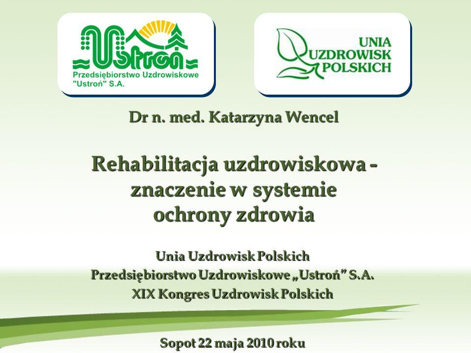Dr n. med. Katarzyna Wencel Rehabilitacja uzdrowiskowa - znaczenie w systemie ochrony zdrowia