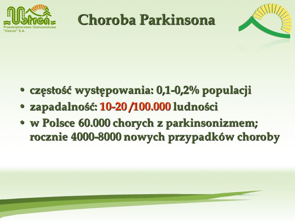 Choroba Parkinsona częstość występowania: 0,1-0,2% populacji