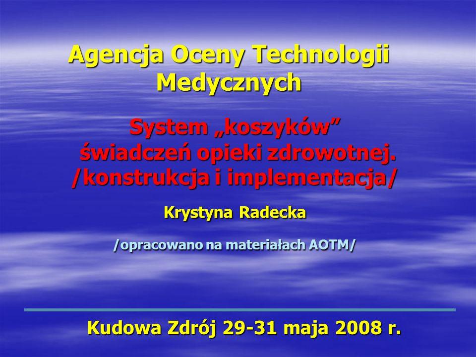 AOTM - założenia do metodologii Kudowa Zdrój 29-31 maja 2008 r.