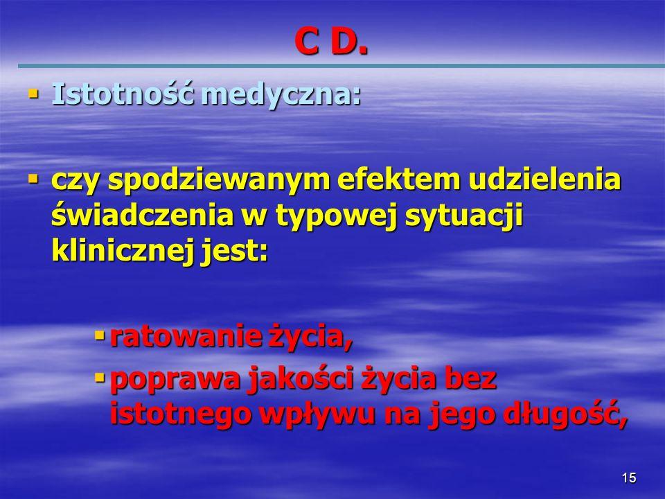 C D. Istotność medyczna: