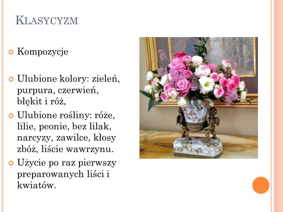 Klasycyzm Kompozycje. Ulubione kolory: zieleń, purpura, czerwień, błękit i róż,