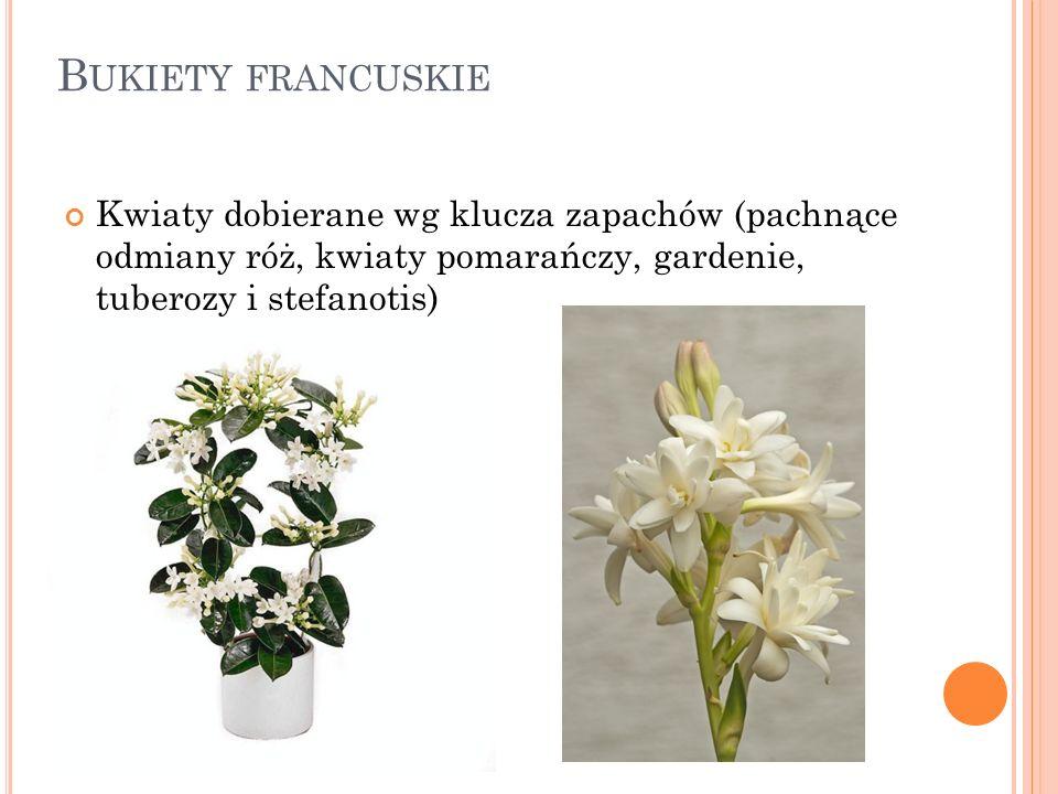 Bukiety francuskie Kwiaty dobierane wg klucza zapachów (pachnące odmiany róż, kwiaty pomarańczy, gardenie, tuberozy i stefanotis)