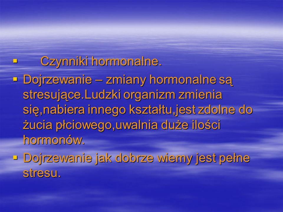 Czynniki hormonalne.