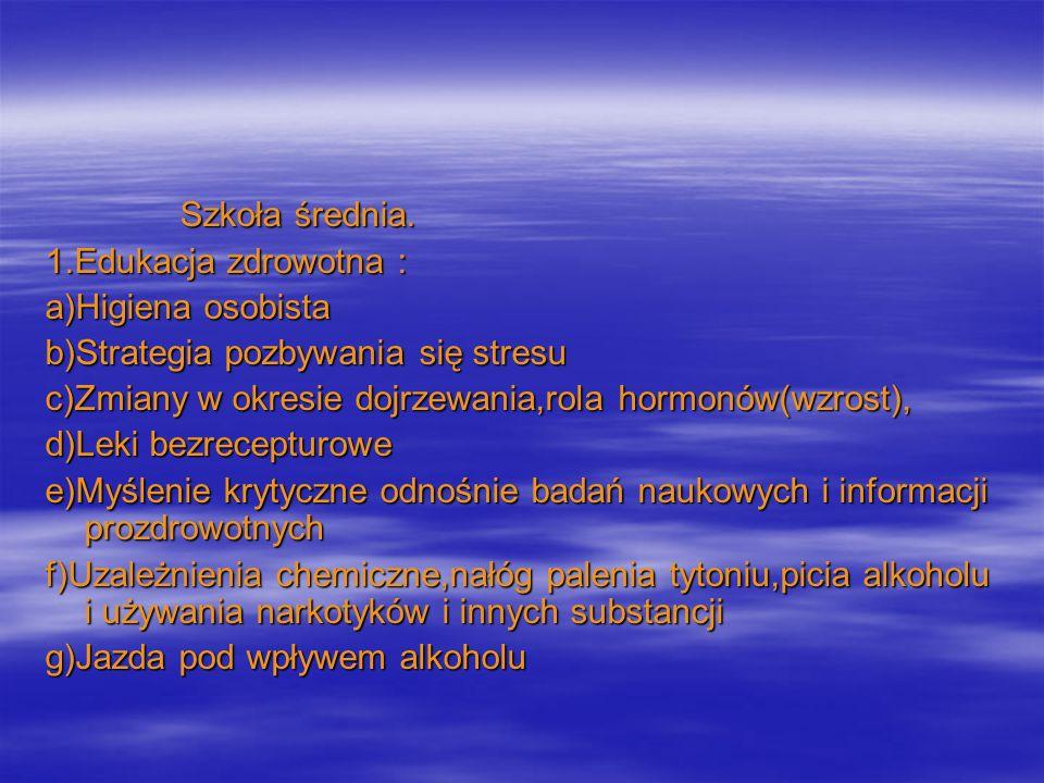 Szkoła średnia. 1.Edukacja zdrowotna : a)Higiena osobista. b)Strategia pozbywania się stresu.