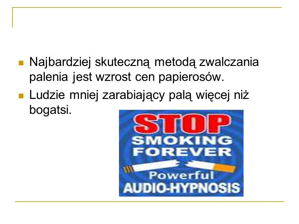 Najbardziej skuteczną metodą zwalczania palenia jest wzrost cen papierosów.