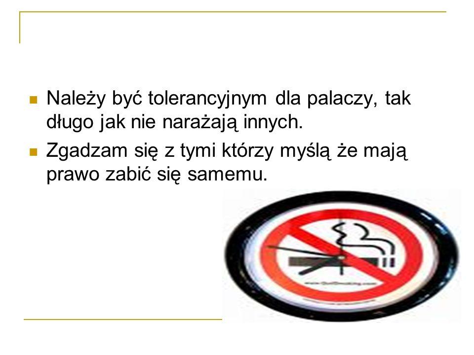 Należy być tolerancyjnym dla palaczy, tak długo jak nie narażają innych.