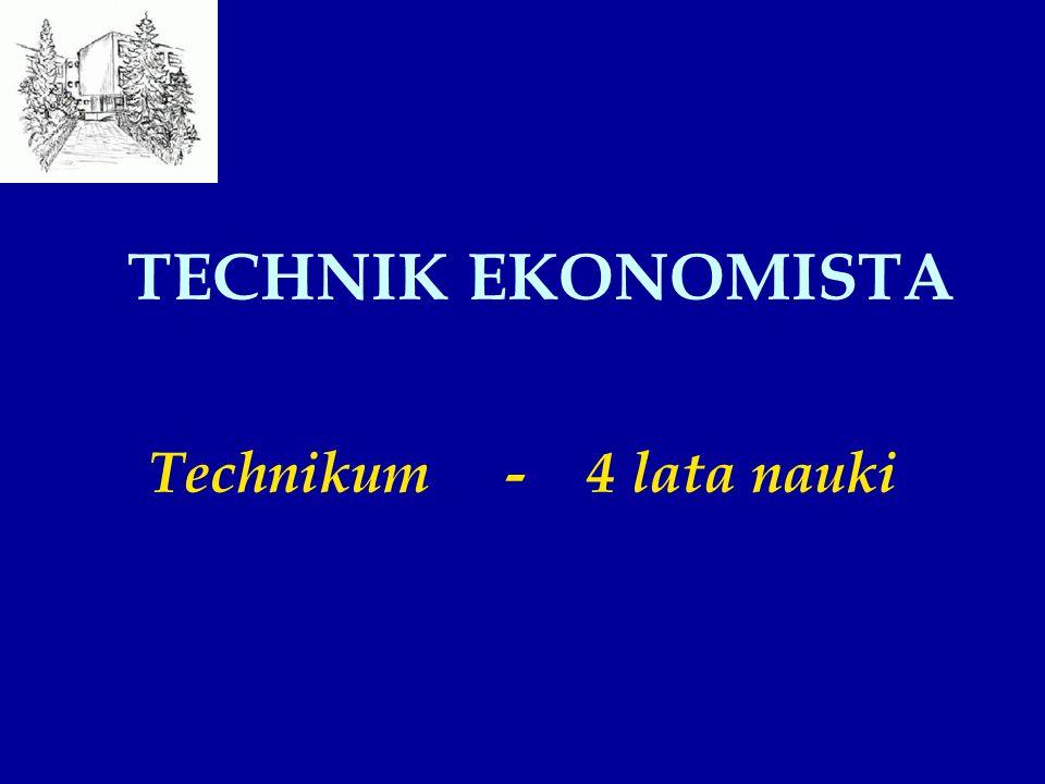 TECHNIK EKONOMISTA Technikum - 4 lata nauki