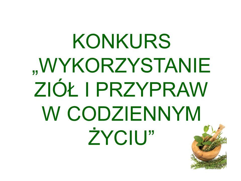 """""""WYKORZYSTANIE ZIÓŁ I PRZYPRAW"""
