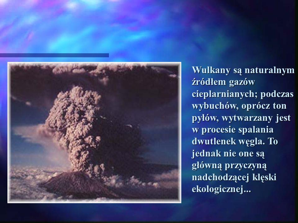 Wulkany są naturalnym źródłem gazów cieplarnianych; podczas wybuchów, oprócz ton pyłów, wytwarzany jest w procesie spalania dwutlenek węgla.