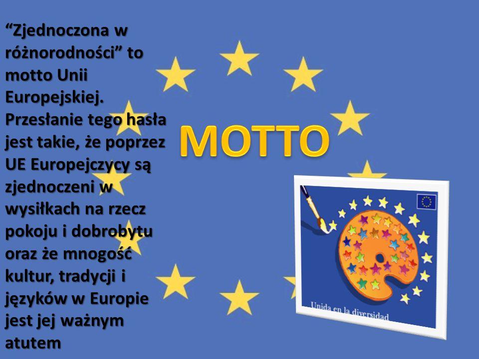MOTTO Zjednoczona w różnorodności to motto Unii Europejskiej.