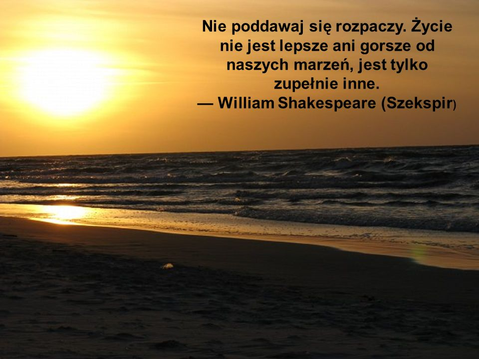— William Shakespeare (Szekspir)