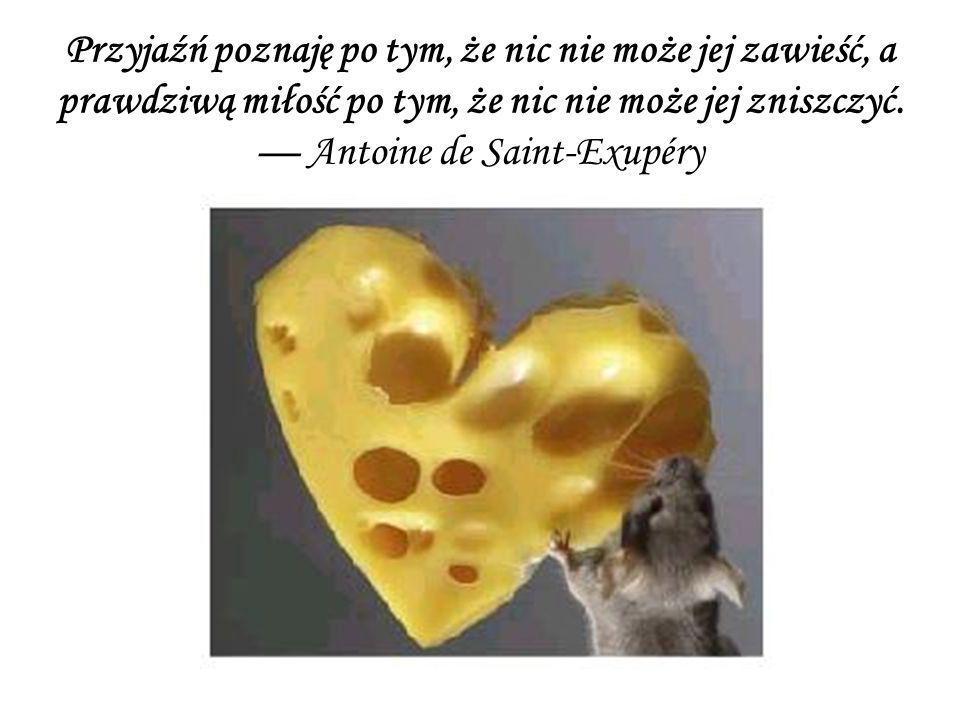 — Antoine de Saint-Exupéry