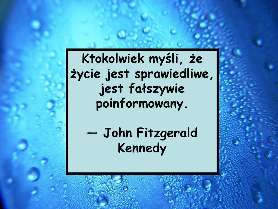 — John Fitzgerald Kennedy