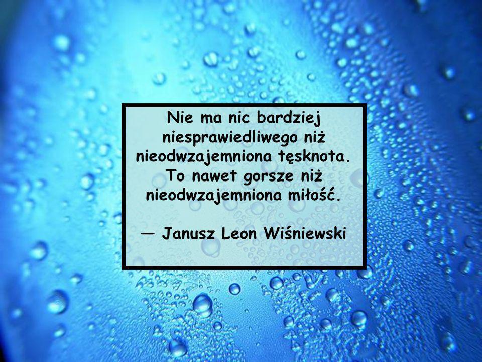 — Janusz Leon Wiśniewski
