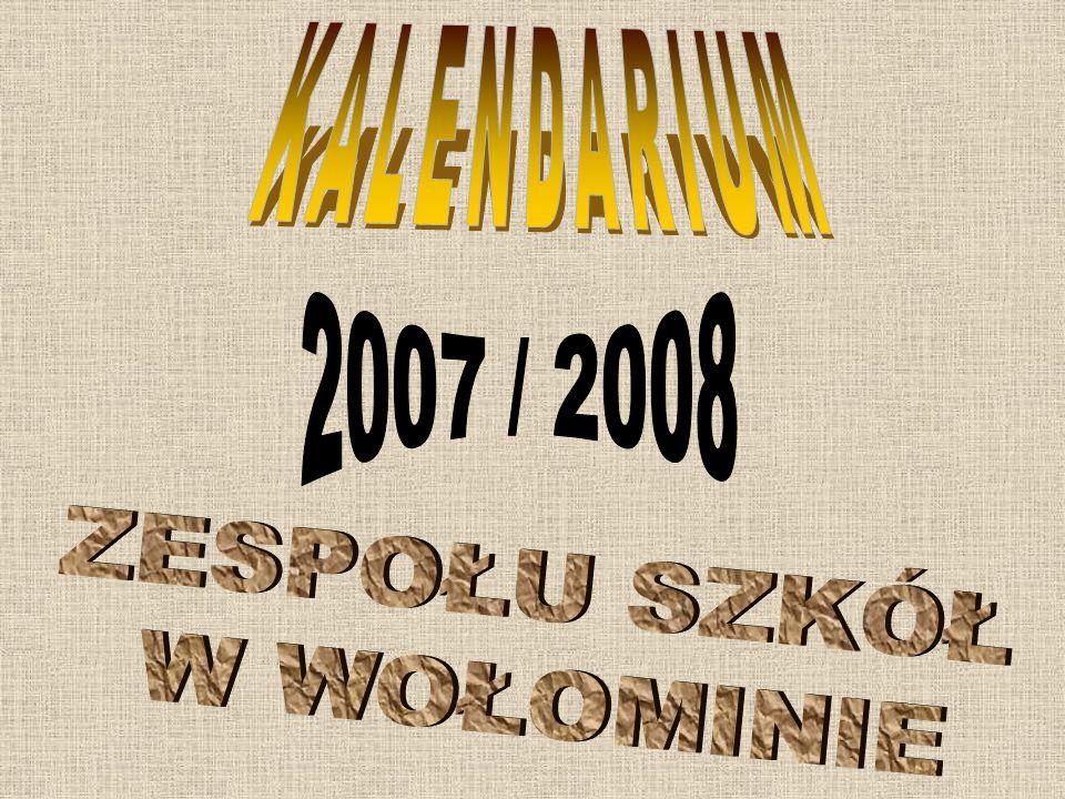 KALENDARIUM 2007 / 2008 ZESPOŁU SZKÓŁ W WOŁOMINIE