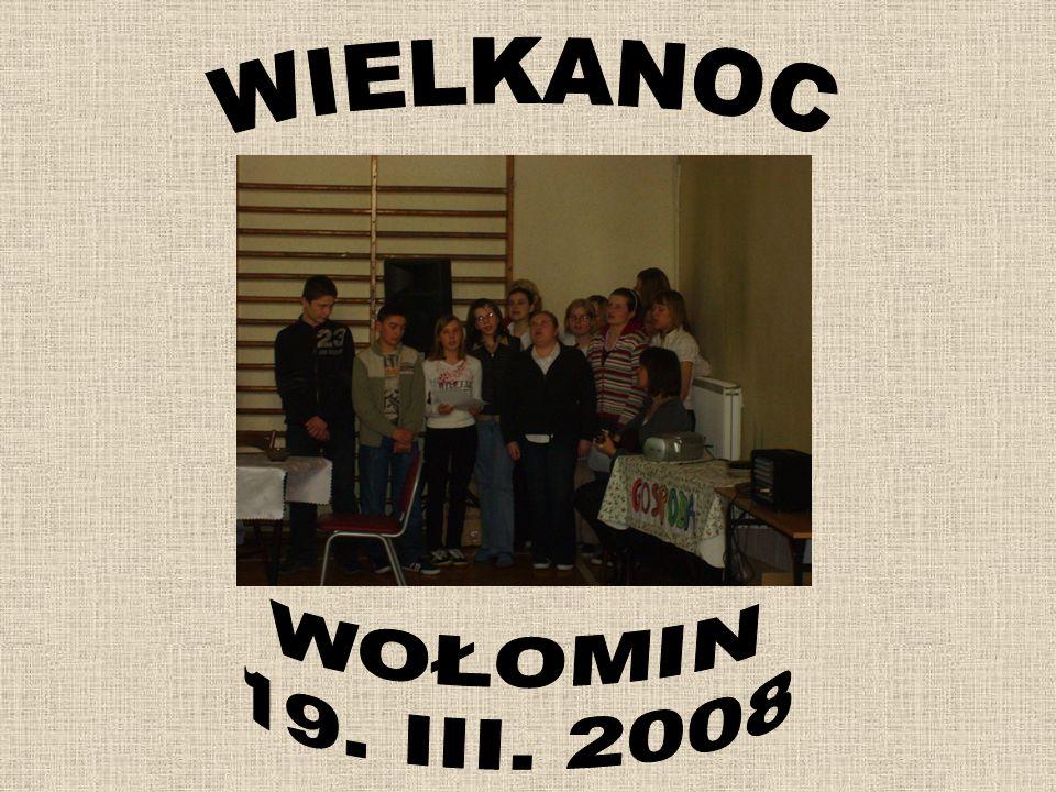 WIELKANOC WOŁOMIN 19. III. 2008
