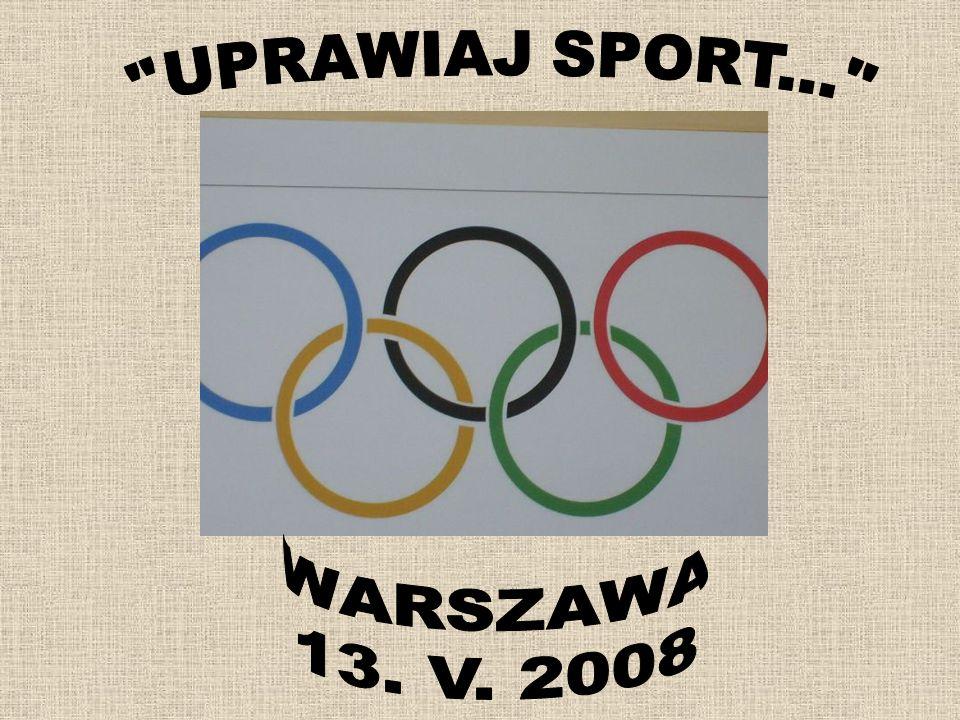 UPRAWIAJ SPORT... WARSZAWA 13. V. 2008
