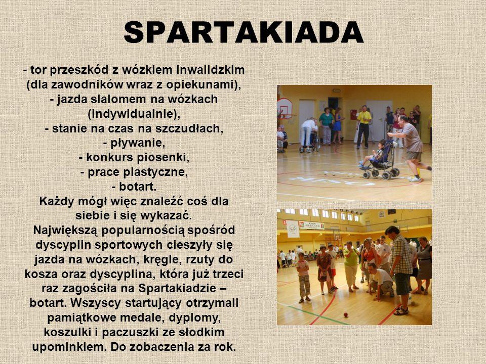 SPARTAKIADA - tor przeszkód z wózkiem inwalidzkim (dla zawodników wraz z opiekunami), - jazda slalomem na wózkach (indywidualnie),