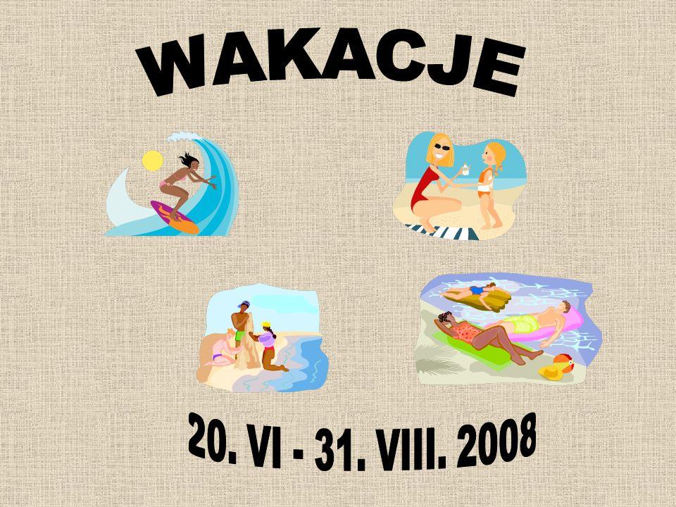 WAKACJE 20. VI - 31. VIII. 2008