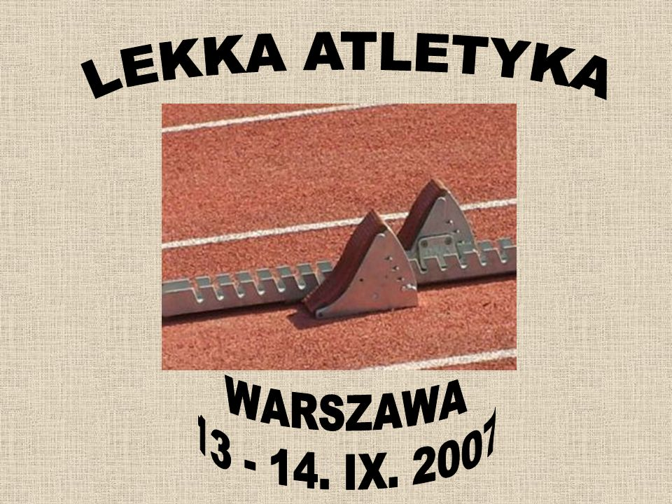 LEKKA ATLETYKA WARSZAWA 13 - 14. IX. 2007