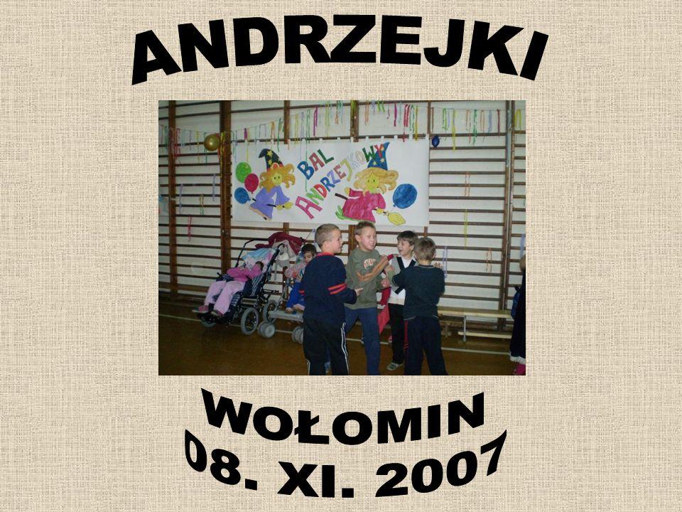 ANDRZEJKI WOŁOMIN 08. XI. 2007