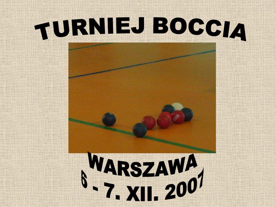 TURNIEJ BOCCIA WARSZAWA 6 - 7. XII. 2007