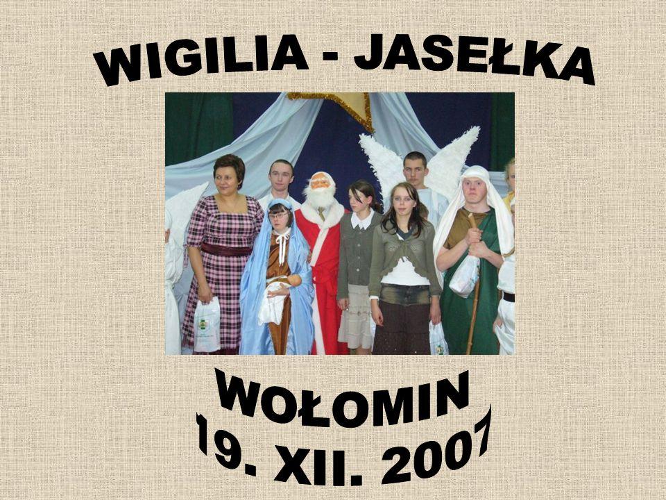 WIGILIA - JASEŁKA WOŁOMIN 19. XII. 2007