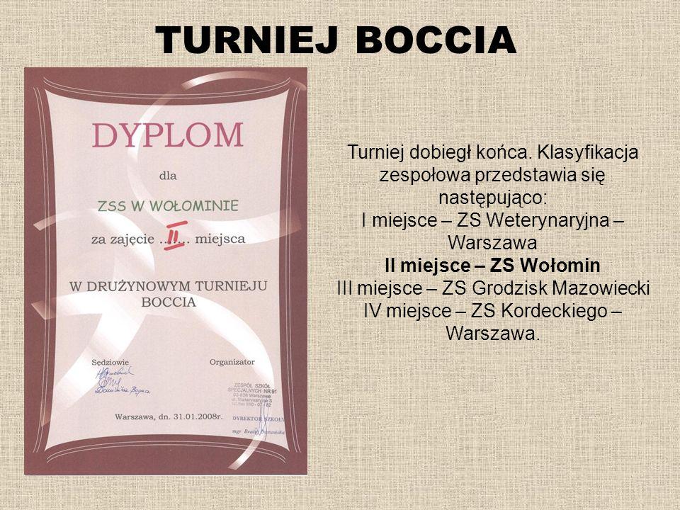 TURNIEJ BOCCIA Turniej dobiegł końca. Klasyfikacja zespołowa przedstawia się następująco: I miejsce – ZS Weterynaryjna – Warszawa.