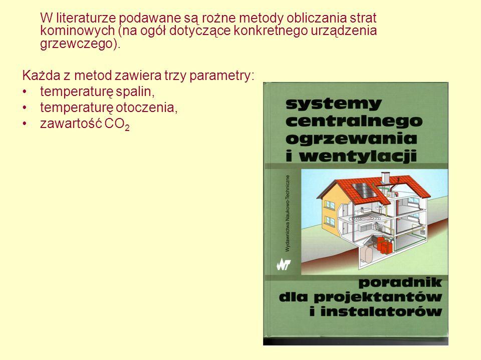 W literaturze podawane są rożne metody obliczania strat kominowych (na ogół dotyczące konkretnego urządzenia grzewczego).