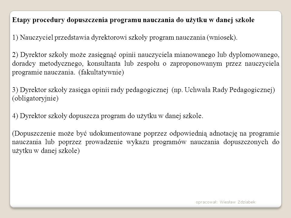 4) Dyrektor szkoły dopuszcza program do użytku w danej szkole.