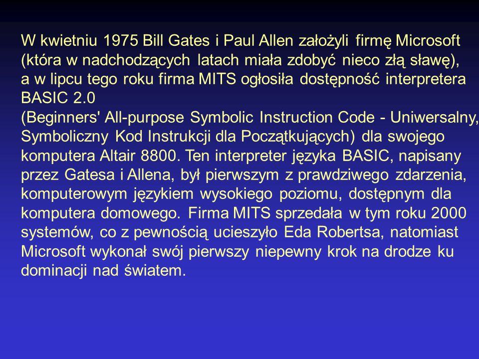 W kwietniu 1975 Bill Gates i Paul Allen założyli firmę Microsoft