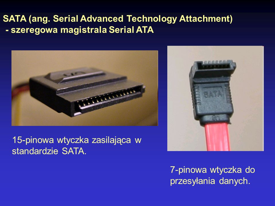 SATA (ang. Serial Advanced Technology Attachment)
