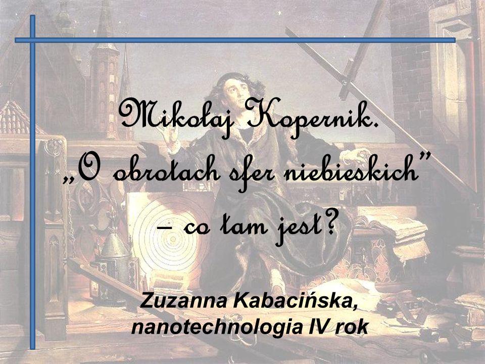 """Mikołaj Kopernik. """"O obrotach sfer niebieskich – co tam jest"""