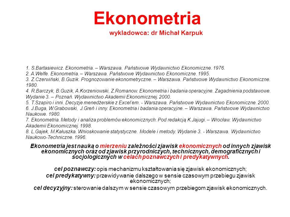 Ekonometria wykladowca: dr Michał Karpuk