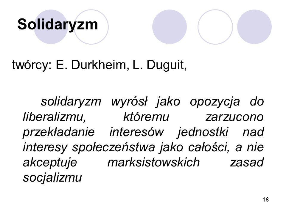 Solidaryzm twórcy: E. Durkheim, L. Duguit,