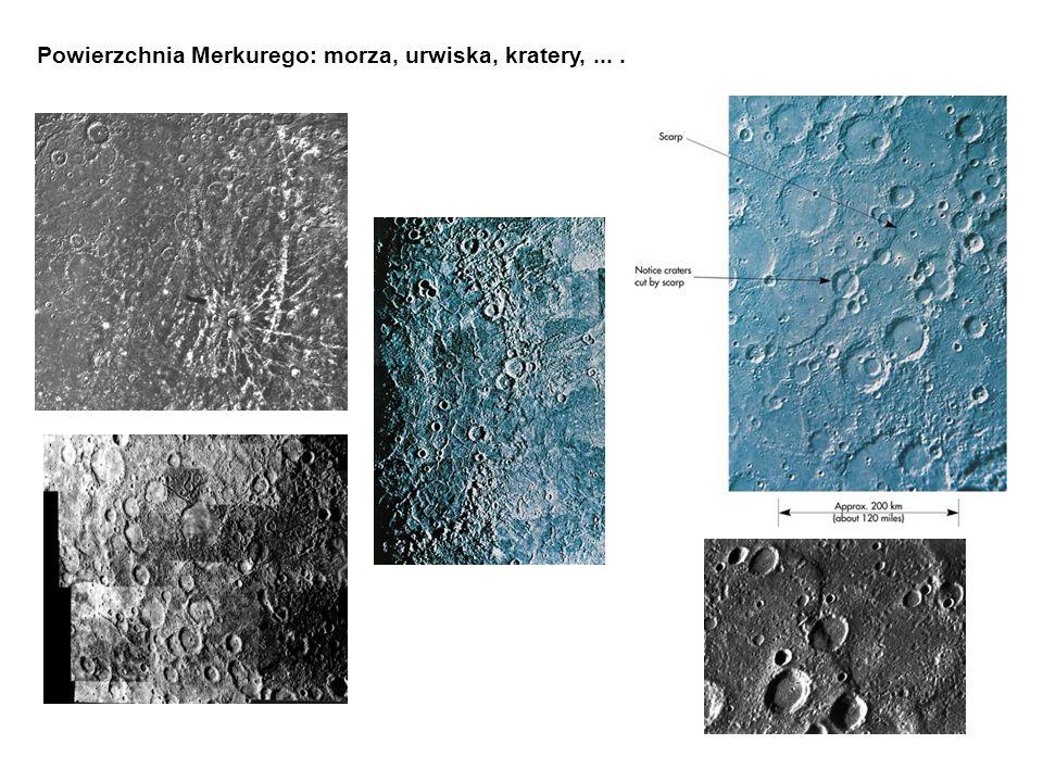 Powierzchnia Merkurego: morza, urwiska, kratery, ... .