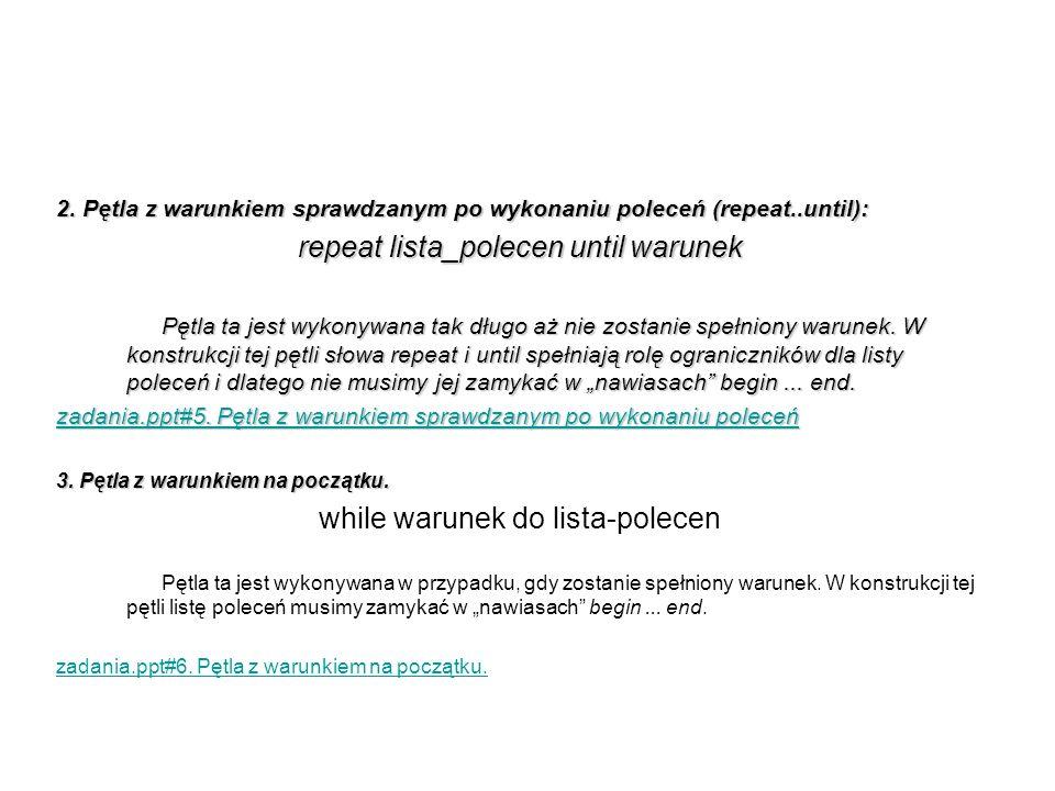 repeat lista_polecen until warunek