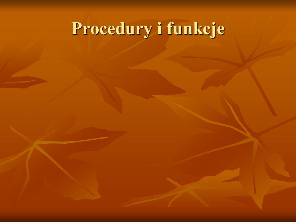 Procedury i funkcje