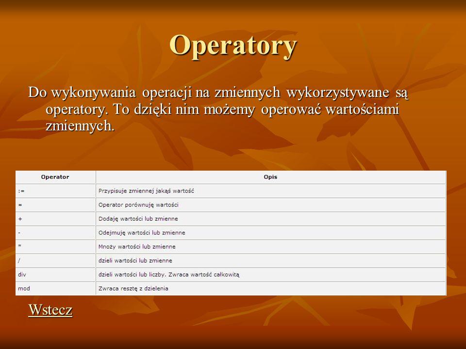 Operatory Do wykonywania operacji na zmiennych wykorzystywane są operatory. To dzięki nim możemy operować wartościami zmiennych.